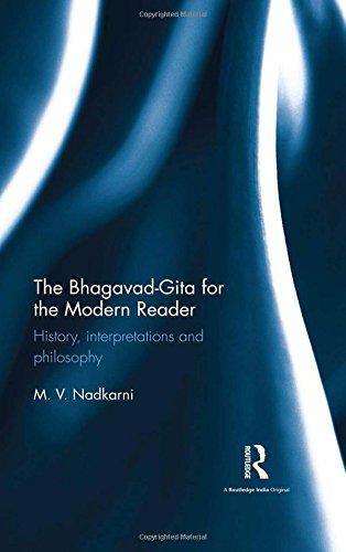 The Bhagavad-Gita for the Modern Reader: History, interpretations and philosophy