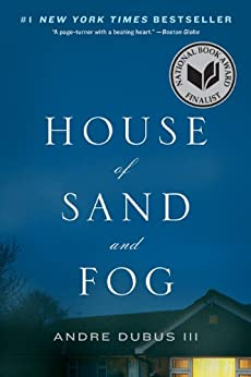 themes house sand and fog 14 quotes from house of sand and fog: 'the truth is life is full of joy and full of great sorrow, but you can't have one without the other.