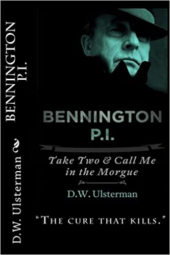 TAKE TWO AND CALL ME IN THE MORGUE (BENNINGTON P.I. Book 3)