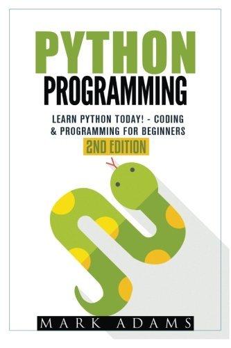 Python Programming: Learn Python Today! - Coding & Programming For Beginners (Java, Html, C++, Adwords, Programming