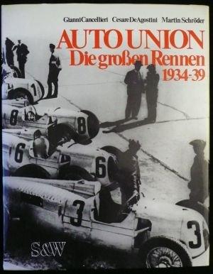 Auto Union - AUTO UNION - DIE GROBEN RENNEN -1934-39