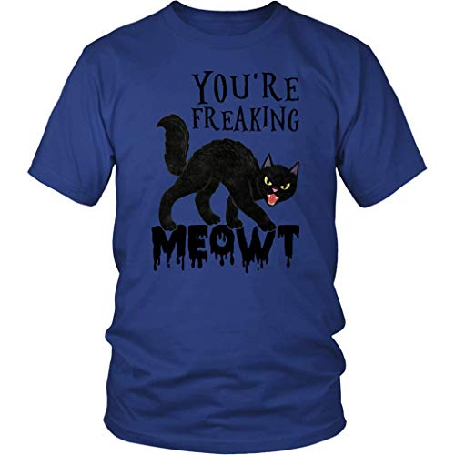 You're Freaking Meowt Costume T-Shirt - Funny Cat Lover Humor Tee - Best Gift for cat Lover Shirt (District Youth Shirt Royal Blue, M)