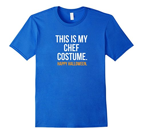 Last Minute Costumes At Home (Mens This is my Chef Costume funny Halloween tee shirt Medium Royal Blue)