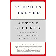 Active Liberty: Interpreting Our Democratic Constitution by Breyer, Stephen unknown Edition [Paperback(2006)]