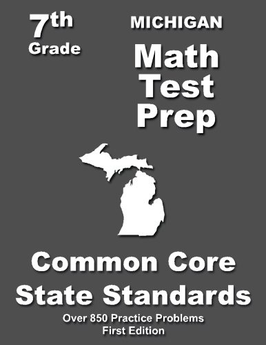 Michigan 7th Grade Math Test Prep: Common Core Learning Standards -  Teachers' Treasures, Paperback