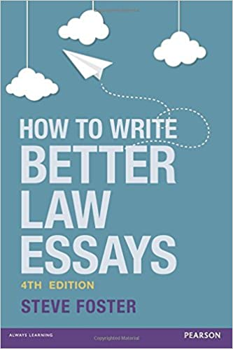 how to write better law essays tools and techniques for success  how to write better law essays tools and techniques for success in exams and assignments amazon co uk steve foster 9781292090405 books