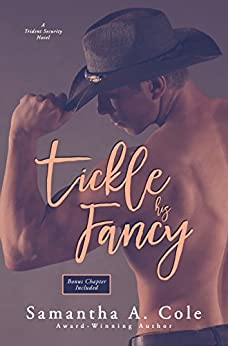 Tickle His Fancy: Trident Security Book 6 (Trident Security Series) by [Cole, Samantha A.]