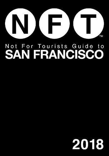 Not For Tourists Guide to San Francisco 2018 ebook