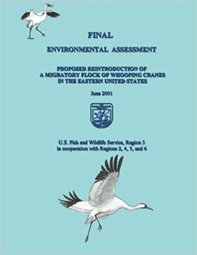 Book Final Environmental Assessment: Proposed Reintroduction of A Migratory Flock of Whooping Cranes in the Eastern United States