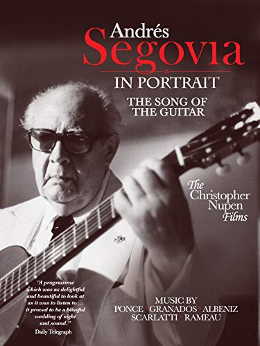 Andrés Segovia in portrait - The Song of the Guitar ()