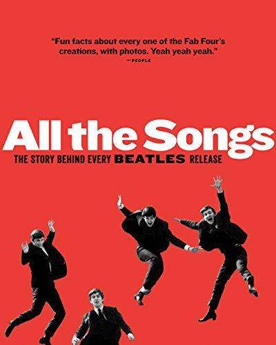All The Songs: The Story Behind Every Beatles Release