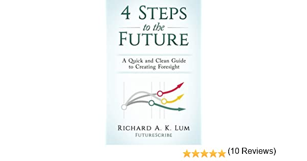 4 Steps to the Future: A Quick and Clean Guide to Creating ...
