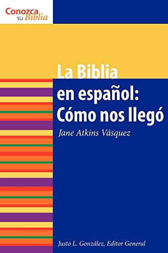 La Biblia en espanol: Como Nos Ilego (How It Came to Be) (Conazca Su Biblia) (Know Your Bible (Spanish)) (Spanish Edition)