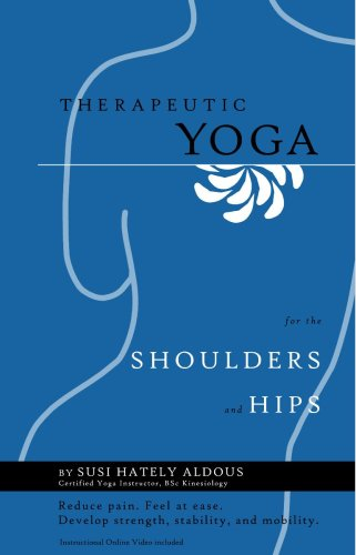 Therapeutic Yoga for the Shoulders and Hips pdf