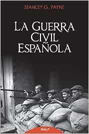 Guerra Civil Espaᆬola, La (Historia y Biografías): Amazon.es: Payne, Stanley, Cuéllar Menezo, Jesús: Libros