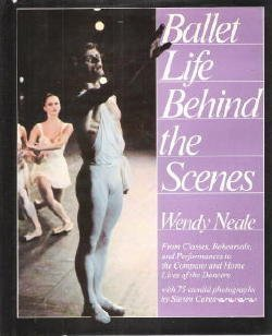 Ballet Life Behind The Scenes: From Classes, Rehearsals, And Performances To The Company And Home Lives Of The Dancers