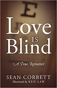 Love Is Blind: A True Romance