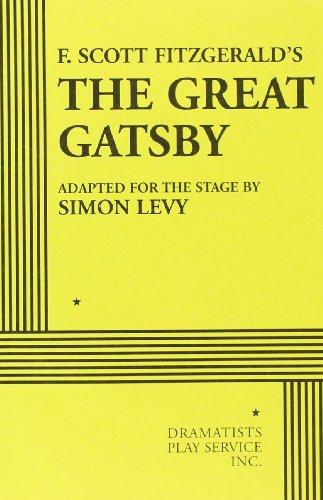 Free F. Scott Fitzgerald's The Great Gatsby (adapted for the stage by Simon Levy) (Acting Edition for The<br />Z.I.P
