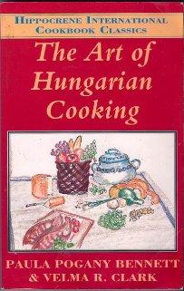 - The Art of Hungarian Cooking (Hippocrene International Cookbook Classics)