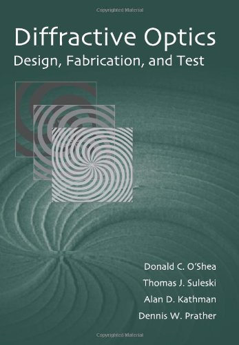 Diffractive Optics: Design, Fabrication, and Test (SPIE Tutorial Texts in Optical Engineering Vol. TT62)