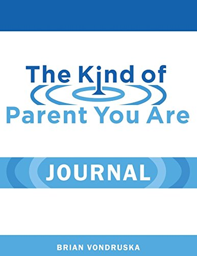 The Kind of Parent You Are Journal