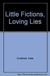 Little Fictions, Loving Lies