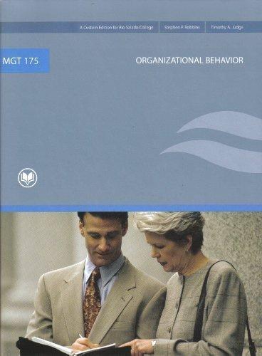 Mgt 175 Organizational Behavior (a Custom Edition for Rio Salado College) Taken From: Organizational Behavior 13th Editi