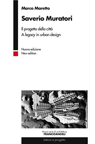 Citta Design - Saverio Muratori. Il progetto della città. A legacy in urban design (Italian Edition)