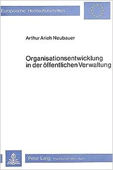 Book Organisationsentwicklung in Der Oeffentlichen Verwaltung: Strategien Gezielter Veraenderung (Europaeische Hochschulschriften / European University Studie)
