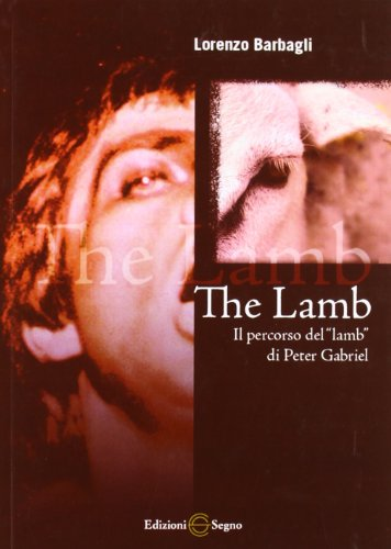 The lamb. Il percorso del «lamb» di Peter Gabriel Lorenzo Barbagli