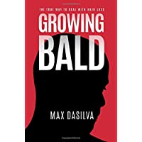 Growing Bald: The True Way To Deal With Hair Loss