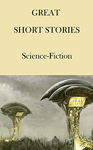 Great short stories: Science-Fiction (Great short stories classic series Book 5)