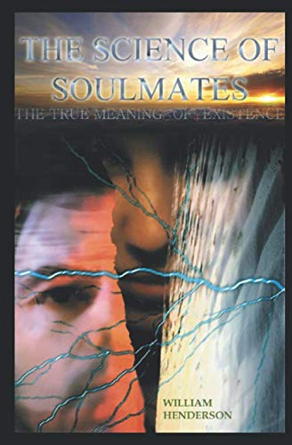 The Science Of Soulmates: The Direct Path To The Ultimate