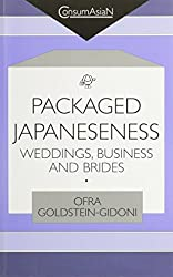 Packaged Japaneseness: Weddings, Business, and Brides (Consumasian Book Series)