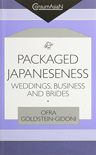 Packaged Japaneseness: Weddings, Business and Brides (ConsumAsiaN)