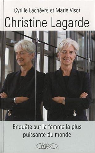 Livre Christine Lagarde : Enquête sur la femme la plus puissante du monde pdf epub