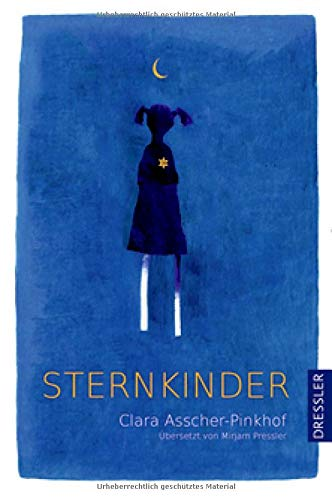Sternkinder Gebundenes Buch – 24. September 2018 Clara Asscher-Pinkhof Mehrdad Zaeri-Esfahani Mirjam Pressler Dressler
