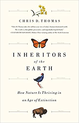 Inheritors of the earth how nature is thriving in an age of inheritors of the earth how nature is thriving in an age of extinction chris d thomas 9781610397278 amazon books fandeluxe Choice Image