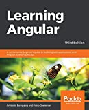 Learning Angular: A no-nonsense beginner's guide to building web applications with Angular 10 and TypeScript, 3rd Edition