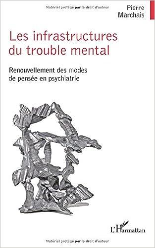 Livres gratuits en ligne Les infrastructures du trouble mental epub pdf