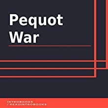 Pequot War Audiobook by IntroBooks Narrated by Andrea Giordani