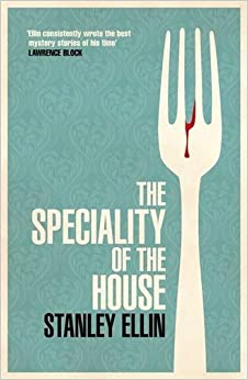 The Speciality of the House: Written by Stanley Ellin, 2012 Edition, Publisher: Orion