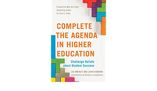 Complete the Agenda in Higher Education: Challenge Beliefs ...