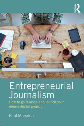 Entrepreneurial Journalism: How to go it alone and launch your dream digital project