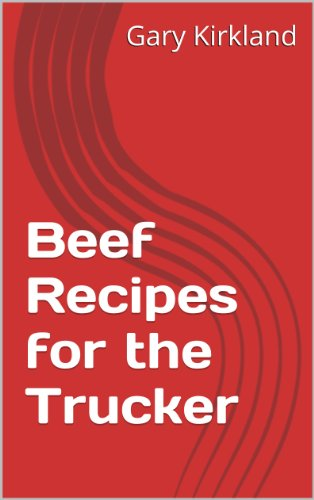 Beef Recipes for the Trucker