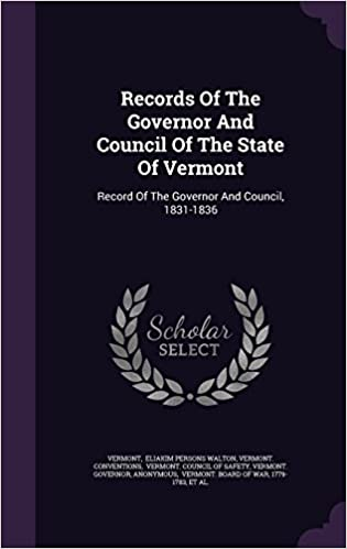 Book Records Of The Governor And Council Of The State Of Vermont: Record Of The Governor And Council, 1831-1836