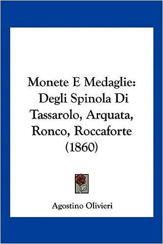 Monete E Medaglie: Degli Spinola Di Tassarolo, Arquata, Ronco, Roccaforte (1860)