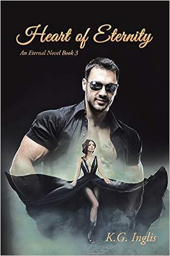 Heart Of Eternity: An Eternal Novel Book 3 por K.g. Inglis epub
