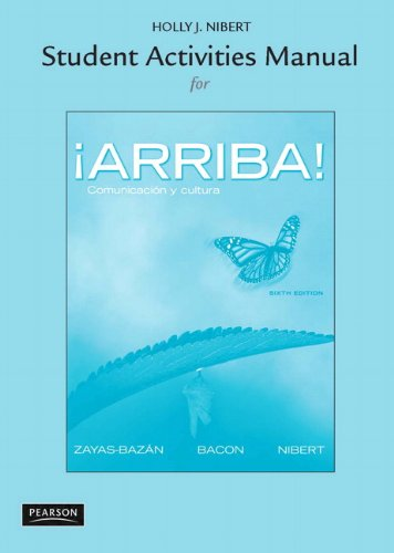 Student Activities Manual for ¡Arriba!: Comunicación y cultura