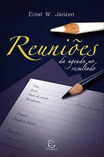 Amazon.com: Reuniões: Da agenda ao resultado (Portuguese ...